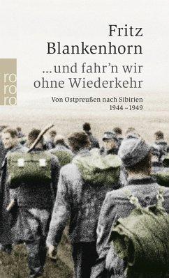...und fahr'n wir ohne Wiederkehr - Blankenhorn, Fritz