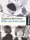 Ingeborg Bachmann, Bilder aus ihrem Leben