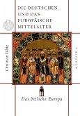 Die Deutschen und das europäische Mittelalter 2. Das östliche Europa