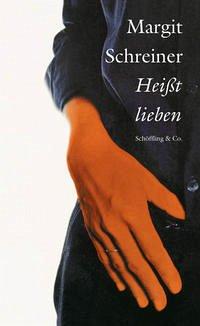Heißt lieben - Schreiner, Margit
