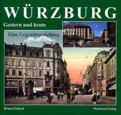 Würzburg - Fotografien von gestern und heute