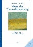 Trauma und Traumabehandlung 2. Wege der Traumabehandlung