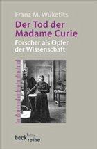 Der Tod der Madame Curie - Wuketits, Franz M.