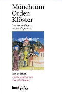 Mönchtum, Orden, Klöster - Schwaiger, Georg (Hrsg.)