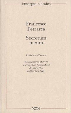 Secretum meum. Mein Geheimnis - Petrarca, Francesco