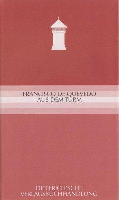 Aus dem Turm - Quevedo y Villegas, Francisco de