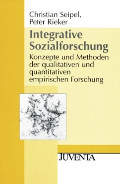 Integrative Sozialforschung - Seipel, Christian; Rieker, Peter