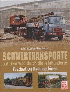 Schwertransporte auf dem Weg durch die Jahrhunderte - Hoepke, Erich; Koster, Gino