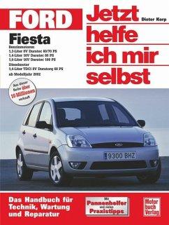 Ford Fiesta ab Modelljahr 2002. Jetzt helfe ich mir selbst - Korp, Dieter