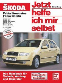 Skoda Fabia ab Modelljahr 2000. Jetzt helfe ich mir selbst - Korp, Dieter;Korp, Dieter Althaus-Fichtmüller, Rainer