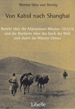 Von Kabul nach Shanghai - Hentig, Werner O. von