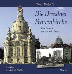 Die Dresdner Frauenkirche - Helfricht, Jürgen