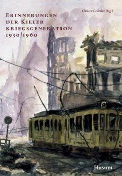Erinnerungen der Kieler Kriegsgeneration 1930/1960