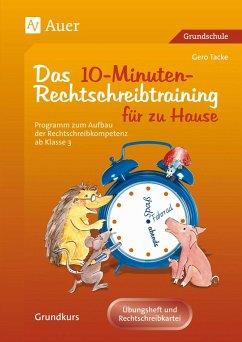 Eltern helfen ihrem Kind. Das 10-Minuten-Rechtschreibtraining - Tacke, Gero