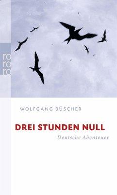 Drei Stunden Null - Büscher, Wolfgang