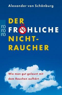 Der fröhliche Nichtraucher - Schönburg, Alexander von