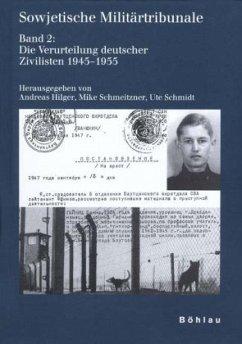 Sowjetische Militärtribunale 2 - Hilger, Andreas / Schmidt, Ute / Schmeitzner, Mike (Hgg.)