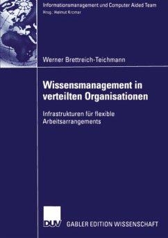 Wissensmanagement in verteilten Organisationen - Brettreich-Teichmann, Werner