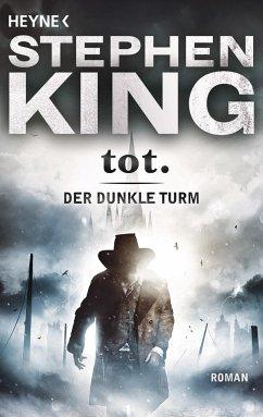 tot. / Der Dunkle Turm Bd.3 - King, Stephen