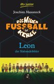 Leon der Slalomdribbler / Die Wilden Fußballkerle Bd.1