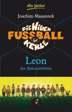 Leon der Slalomdribbler / Die Wilden Fußballkerle Bd.1 - Masannek, Joachim