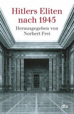 Hitlers Eliten nach 1945 - Frei, Norbert (Hrsg.)
