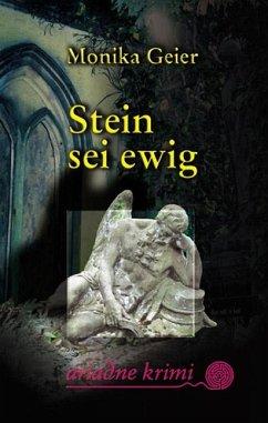 Stein sei ewig - Geier, Monika