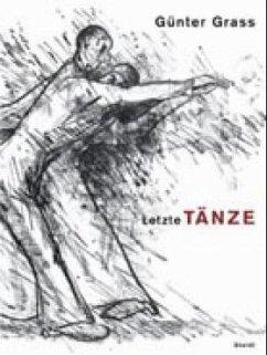 Letzte Tänze - Grass, Günter