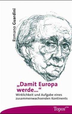 Damit Europa werde...