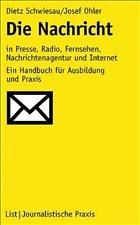 Die Nachricht in Presse, Radio, Fernsehen, Nachrichtenagentur und Internet - Schwiesau, Dietz / Ohler, Josef