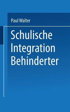 Schulische Integration Behinderter - Walter, Paul