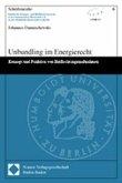 Unbundling im Energierecht. Dissertation