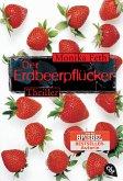Der Erdbeerpflücker / Erdbeerpflücker-Thriller Bd.1