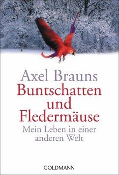 Buntschatten und Fledermäuse - Brauns, Axel