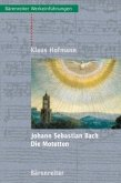 Johann Sebastian Bach. Die Motetten