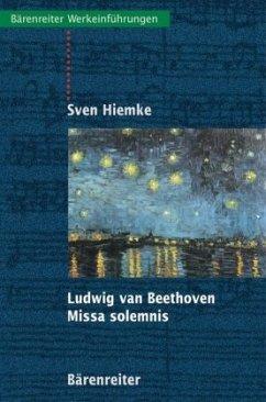 Ludwig van Beethoven. Missa solemnis - Hiemke, Sven