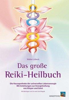 Das große Reiki-Heilbuch - Lübeck, Walter