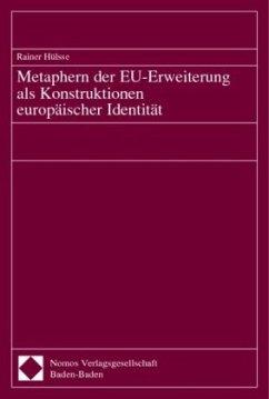 Metaphern der EU-Erweiterung als Konstruktionen europäischer Identität. Dissertation - Hülsse, Rainer