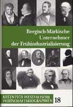 Bergisch-märkische Unternehmer der Frühindustrialisierung - Weise, Jürgen / Stremmel, Ralf (Hgg.)