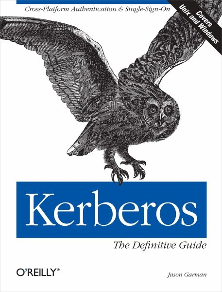 Kerberos: The Definitive Guide: The Definitive Guide - Garman, Jason
