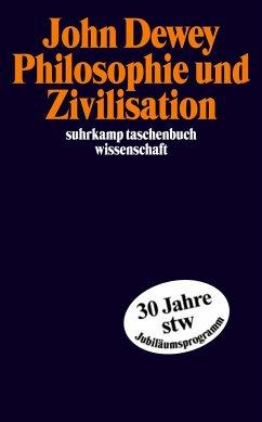 Philosophie und Zivilisation - Dewey, John