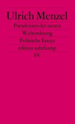 Paradoxien der neuen Weltordnung - Menzel, Ulrich