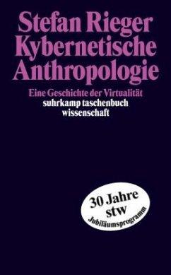 Kybernetische Anthropologie - Rieger, Stefan