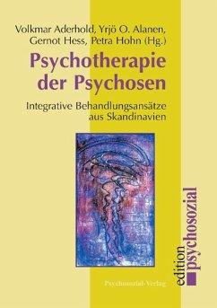 Psychotherapie der Psychosen - Aderhold, Volkmar / Alanen, Yrjö / Hess, Gernot / Hohn, Petra (Hgg.)
