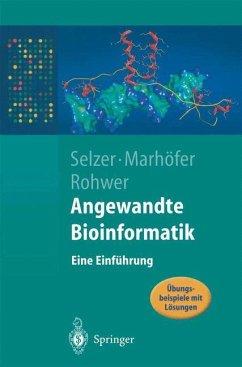 Angewandte Bioinformatik - Selzer, Paul M.; Marhöfer, Richard J.; Rohwer, Andreas