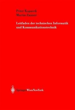 Leitfaden der technischen Informatik und Kommunikationstechnik - Kopacek, Peter;Zauner, Martin