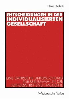 Entscheidungen in der individualisierten Gesellschaft - Dimbath, Oliver