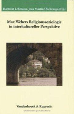 Max Webers Religionssoziologie in interkultureller Perspektive - Lehmann, Hartmut / Ouédraogo, Jean Martin (Hgg.)