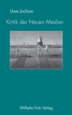 Kritik der Neuen Medien - Jochum, Uwe