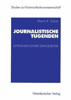 Journalistische Tugenden - Schütz, Martin